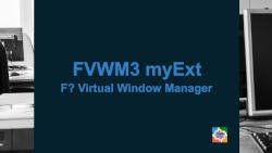 fvwm3-myExt-video-mar2021